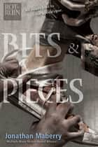 Bits & Pieces ebook by