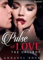 Pulse of Love. The Callboy ebook by Annabel Rose