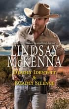 Deadly Identity & Deadly Silence ebook by Lindsay McKenna
