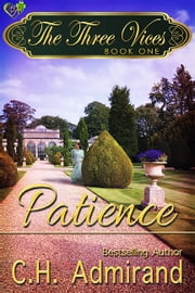 The Three Vices: Patience ebook by C.H. Admirand