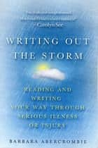 Writing Out the Storm ebook by Barbara Abercrombie