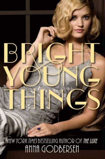 Bright Young Things ebook by Anna Godbersen