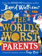 The World's Worst Parents ebook by David Walliams, Tony Ross