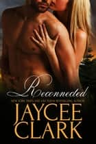 Reconnected ebook by Jaycee Clark