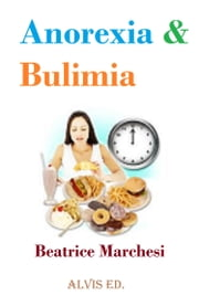 Anorexia & Bulimia ebook by Beatrice Marchesi