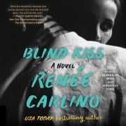 Blind Kiss - A Novel audiobook by Renée Carlino