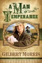 A Man for Temperance ebook by Gilbert Morris