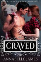 Craved: BBW Shifter Erotic Romance ebook by Annabelle James