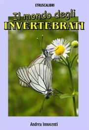 Il mondo degli invertebrati ebook by Kobo.Web.Store.Products.Fields.ContributorFieldViewModel
