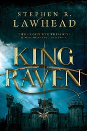 King Raven - 3-in-1 of Hood, Scarlet, and Tuck ebook by Stephen R. Lawhead