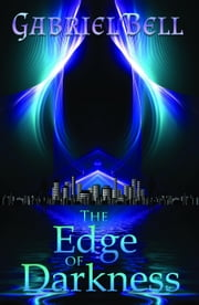 The Edge of Darkness ebook by Gabriel Bell