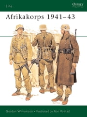 Afrikakorps 1941?43 ebook by Gordon Williamson,Ronald Volstad