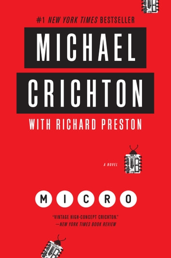 Micro - A Novel ebook by Michael Crichton,Richard Preston