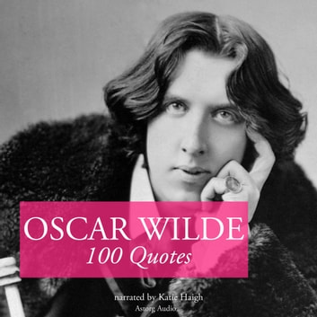 100 quotes by Oscar Wilde audiobook by Oscar Wilde