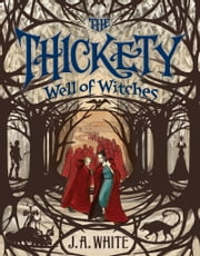 Well of Witches ebook by J. A. White,Andrea Offermann