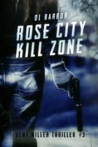 Rose City Kill Zone - Dent Miller Thriller #3 ebook by DL Barbur