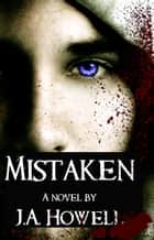 Mistaken ebook by J.A. Howell