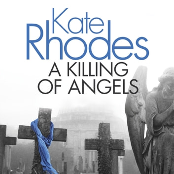 A Killing of Angels - Alice Quentin 2 audiobook by Kate Rhodes