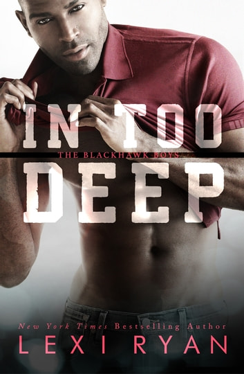 In Too Deep ebook by Lexi Ryan