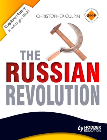 Enquiring History: The Russian Revolution 1894-1924 ebook by Christopher Culpin