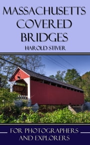 Massachusetts Covered Bridges ebook by Harold Stiver