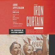 Iron Curtain - The Crushing of Eastern Europe, 1944-1956 audiobook by Anne Applebaum