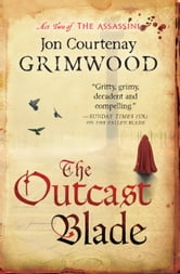 The Outcast Blade ebook by Jon Courtenay Grimwood