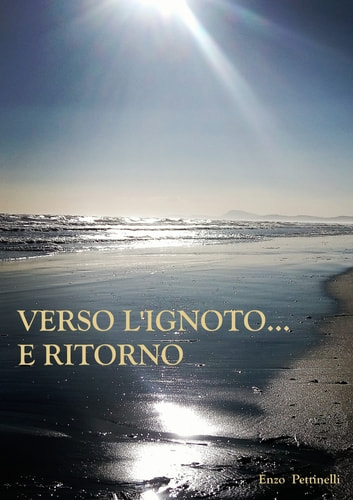 Verso l'ignoto... e ritorno ebook by Enzo Pettinelli