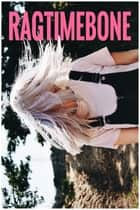 RagTimeBone ebook by Lynnette D'anna