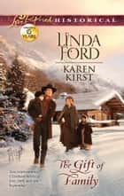 The Gift of Family: Merry Christmas, Cowboy\Smoky Mountain Christmas ebook by Linda Ford,Karen Kirst