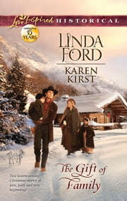 The Gift of Family: Merry Christmas, Cowboy\Smoky Mountain Christmas - Merry Christmas, Cowboy\Smoky Mountain Christmas ebook by Linda Ford,Karen Kirst