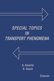 Special Topics in Transport Phenomena ebook by Astarita, G.
