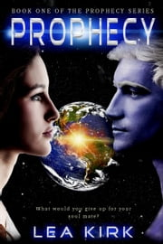 Prophecy - Book One of the Prophecy Series電子書籍 Lea Kirk