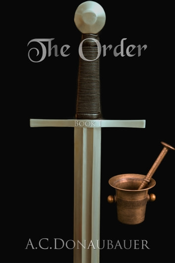 The Order - Book 1 ebook by A.C. Donaubauer