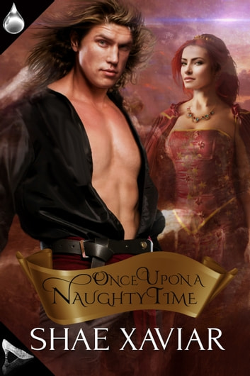 Once Upon a Naughty Time ebook by Shae Xaviar