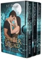 Shifter Squad: Bundle 3 ebook by J.C. Diem