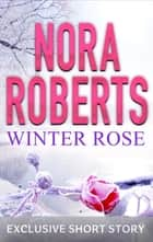 Winter Rose ebook by Nora Roberts