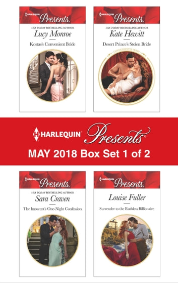 Harlequin Presents May 2018 - Box Set 1 of 2 - Kostas's Convenient Bride\The Innocent's One-Night Confession\Desert Prince's Stolen Bride\Surrender to the Ruthless Billionaire ekitaplar by Sara Craven,Kate Hewitt,Louise Fuller,Lucy Monroe