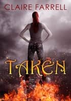 Taken ebook by Claire Farrell