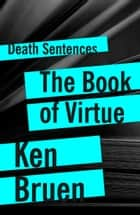 The Book of Virtue ebook by Ken Bruen