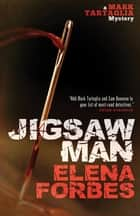 Jigsaw Man - A Mark Tartaglia Mystery ebook by Elena Forbes