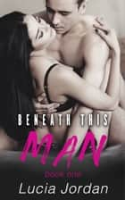 Beneath This Man ebook by
