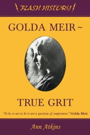Golda Meir - True Grit ebook by Ann Atkins