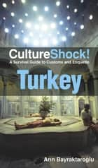 CultureShock! Turkey ebook by Arin Bayraktaroglu