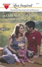 A Child Shall Lead Them ebook by Carole Gift Page