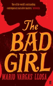 The Bad Girl ebook by Mario Vargas Llosa