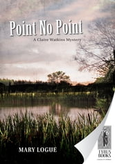 Point No Point ebook by Mary Logue