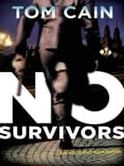 No Survivors ebook by Tom Cain