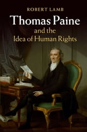 Thomas Paine and the Idea of Human Rights ebook by Robert Lamb