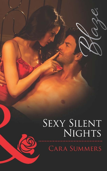Sexy Silent Nights (Mills & Boon Blaze) (Forbidden Fantasies, Book 26) ebook by Cara Summers
